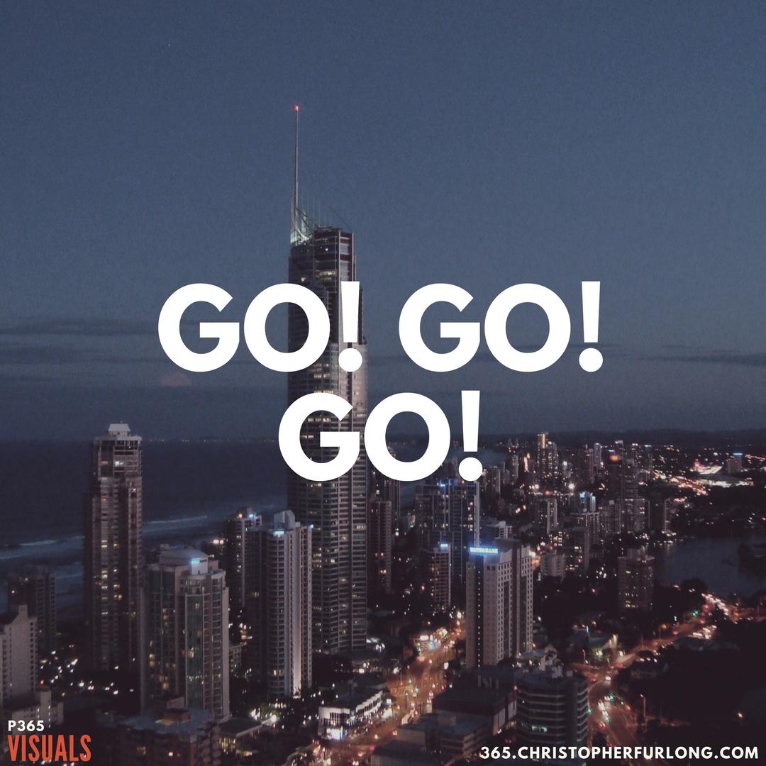 P365 2018: Day #044: Go! Go! Go!