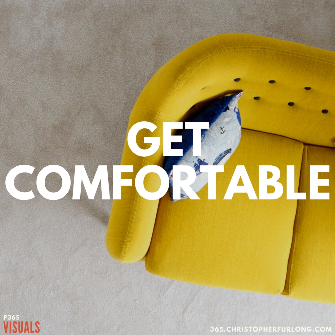 P365 2018: Day #126: Get Comfortable