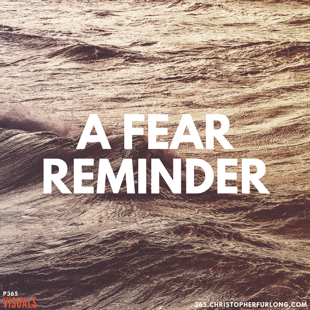 P365 2018: Day #139: A Fear Reminder
