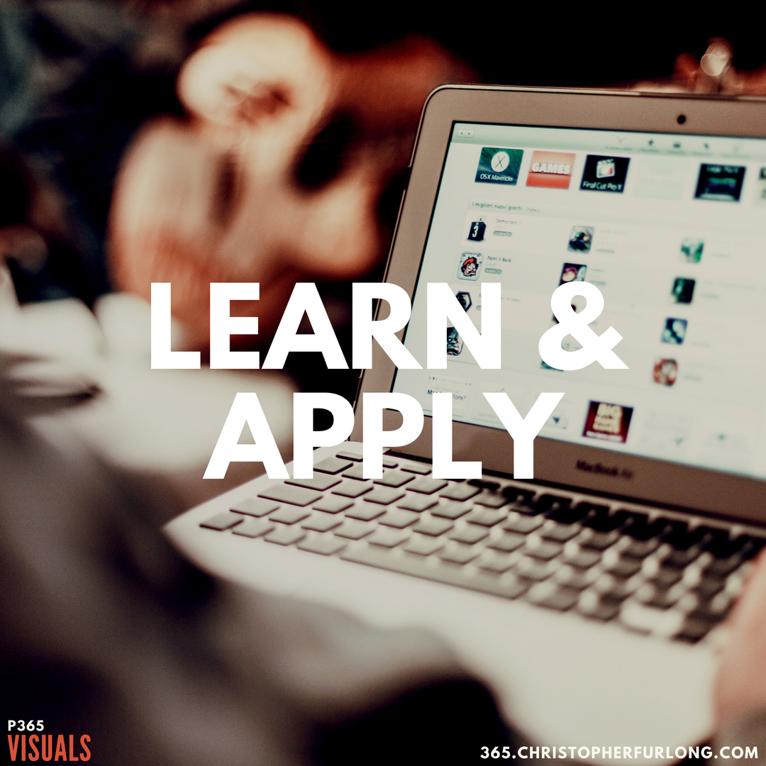 P365 2018: Day #173: Learn & Apply