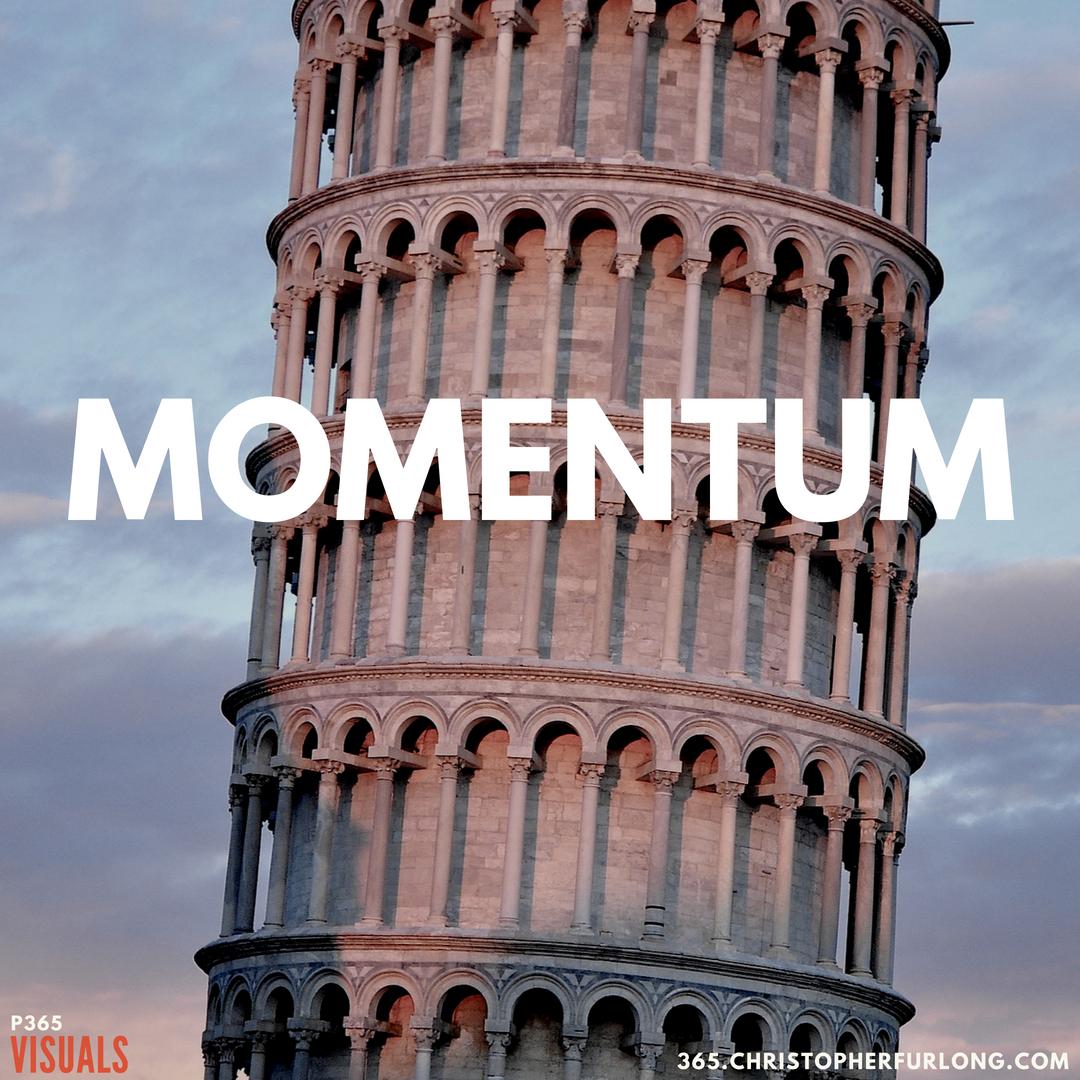 P365 2018: Day #174: Momentum