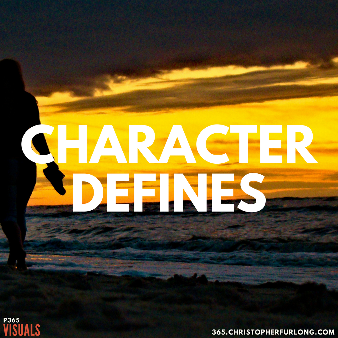 P365 2018: Day #185: Character Defines