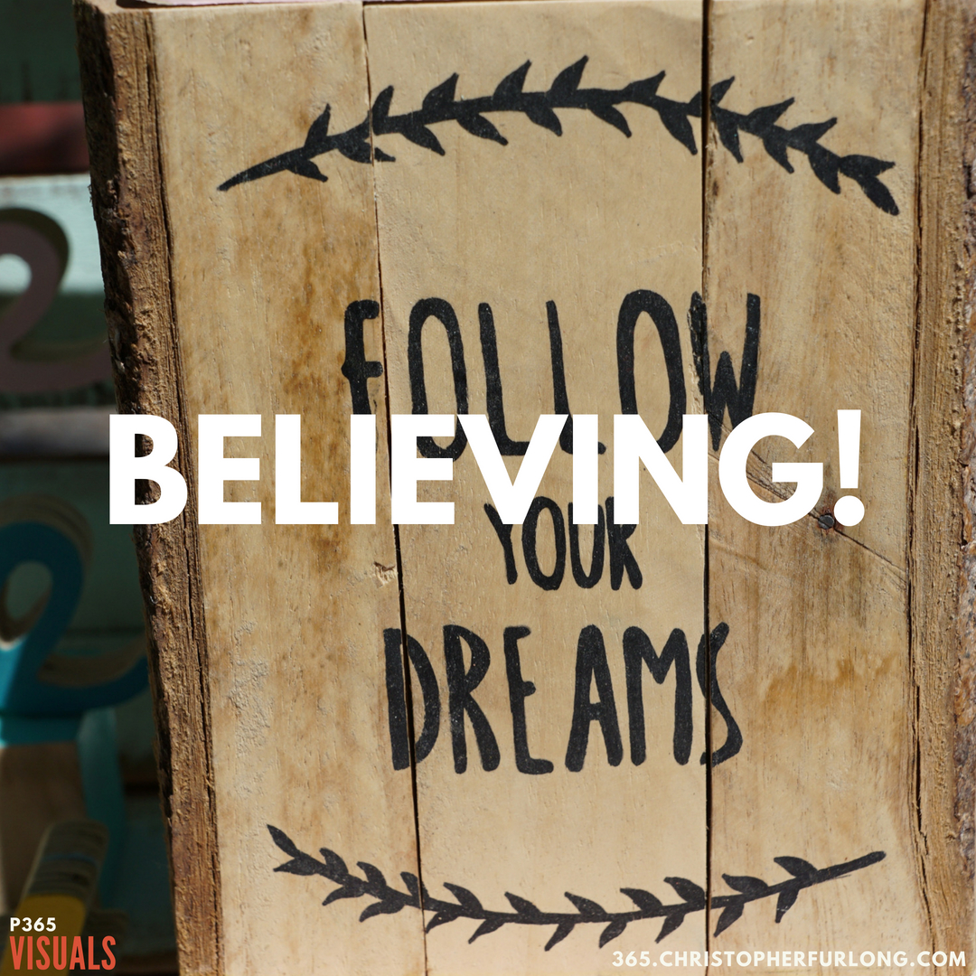 P365 2018: Day #188: Believing!