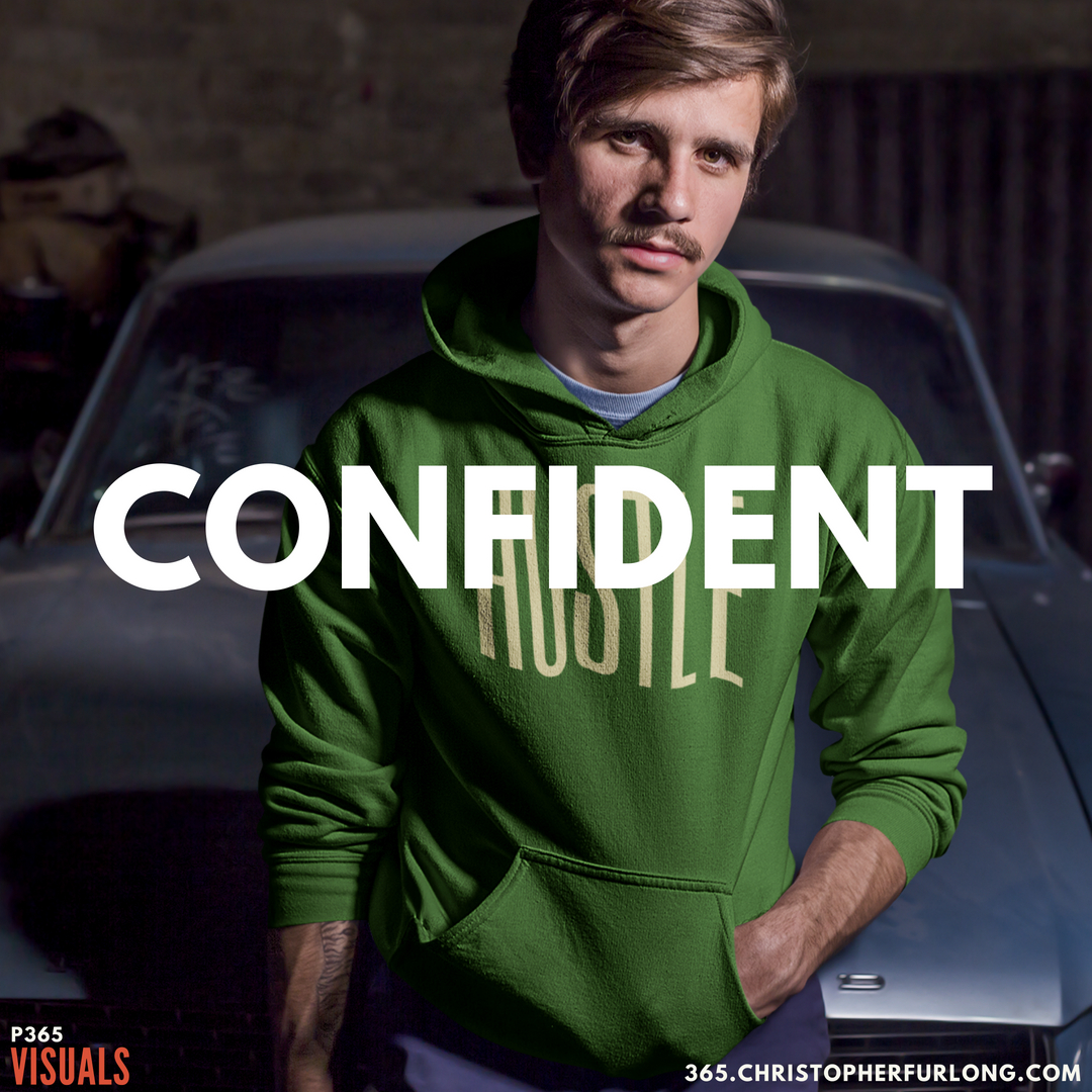 P365 2018: Day #208: Be Confident
