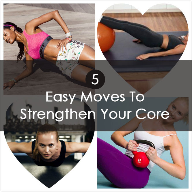 5 Easy Moves To Strengthen Your Core