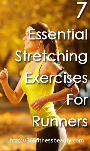 7 Essential Stretching Exercises For Runners