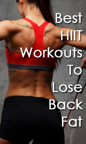 best-hiit-workouts-to-lose-stubborn-back-fat