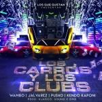 Klasico Ft. Wambo, J Alvarez, Pusho Y Kendo Kaponi – Los Carros Y Los Clubs