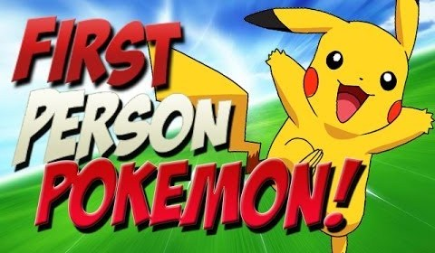 First Person Pokemon!