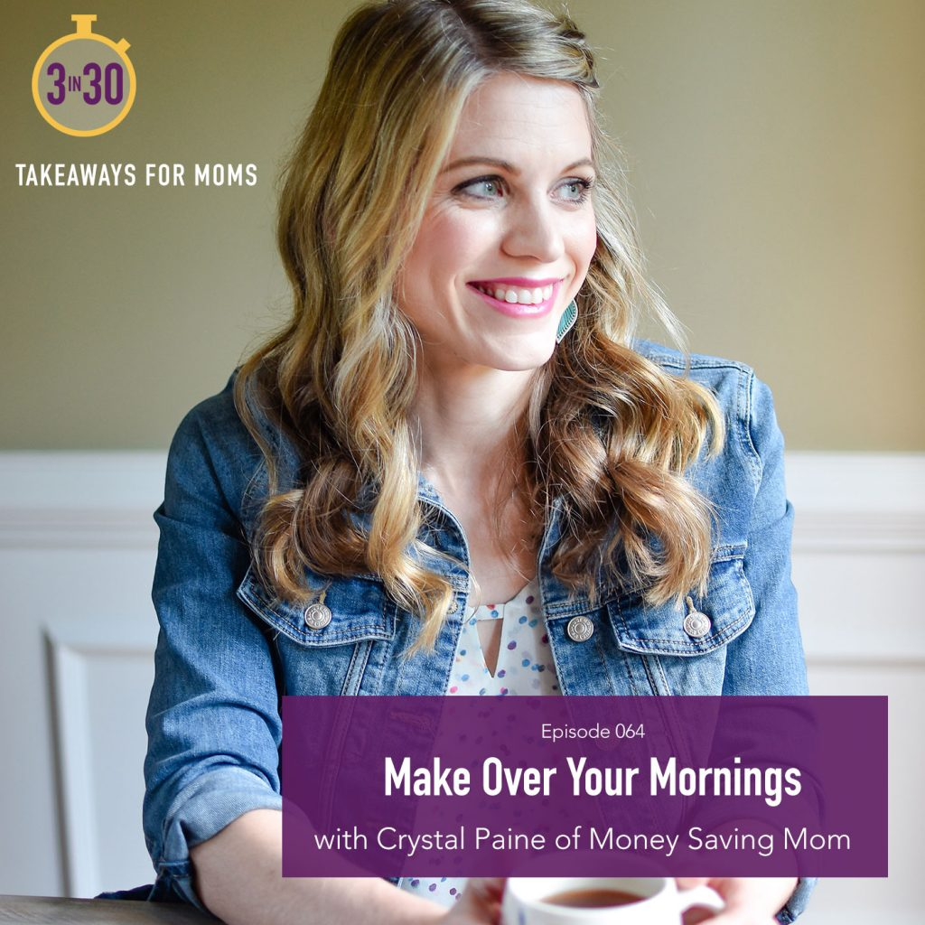 Make Over Make Over Your Mornings With Crystal Paine Of Money Saving Mom