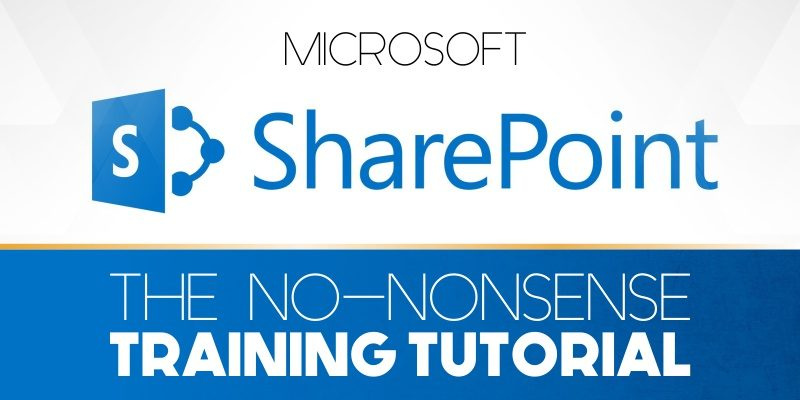 Microsoft SharePoint The No-Nonsense Training Tutorial