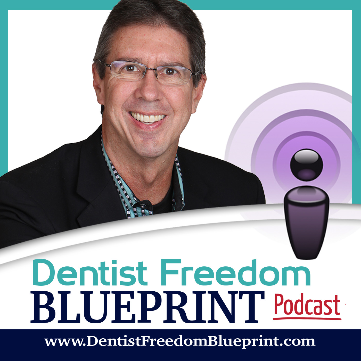 Burau Dentist Freedom Podcast Ep 119 Sharing The Secrets Of