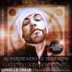 E.T Yomille Omar La SuperNova – Repartiendo El Tutorial (Prod Nan2 El Maestro de las Melodias)