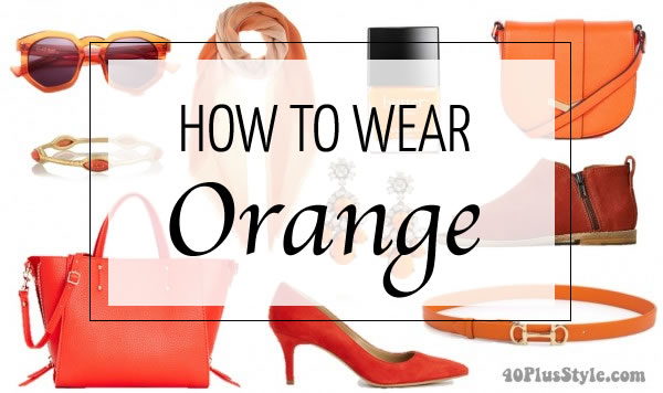 How To Wear Orange? 7 Color Combinations To Get You Started This