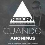 Anonimus – Cuando (REBORN)