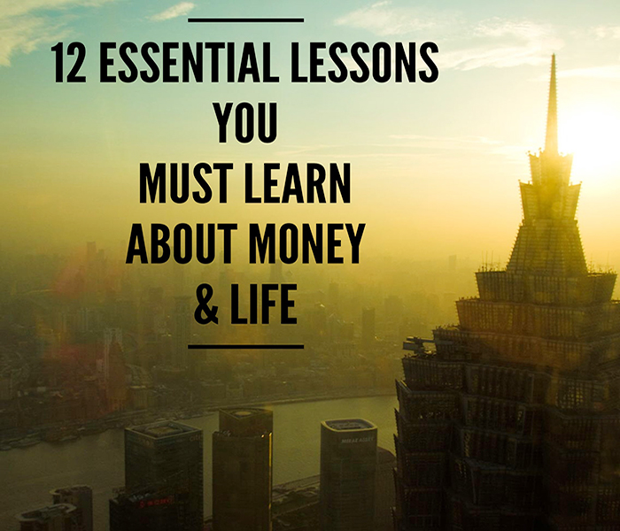 The 12 Essential Money and Life Lessons I Want to Share