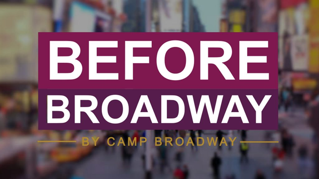 Camp Broadway Presents Before Broadway with Adam Kantor