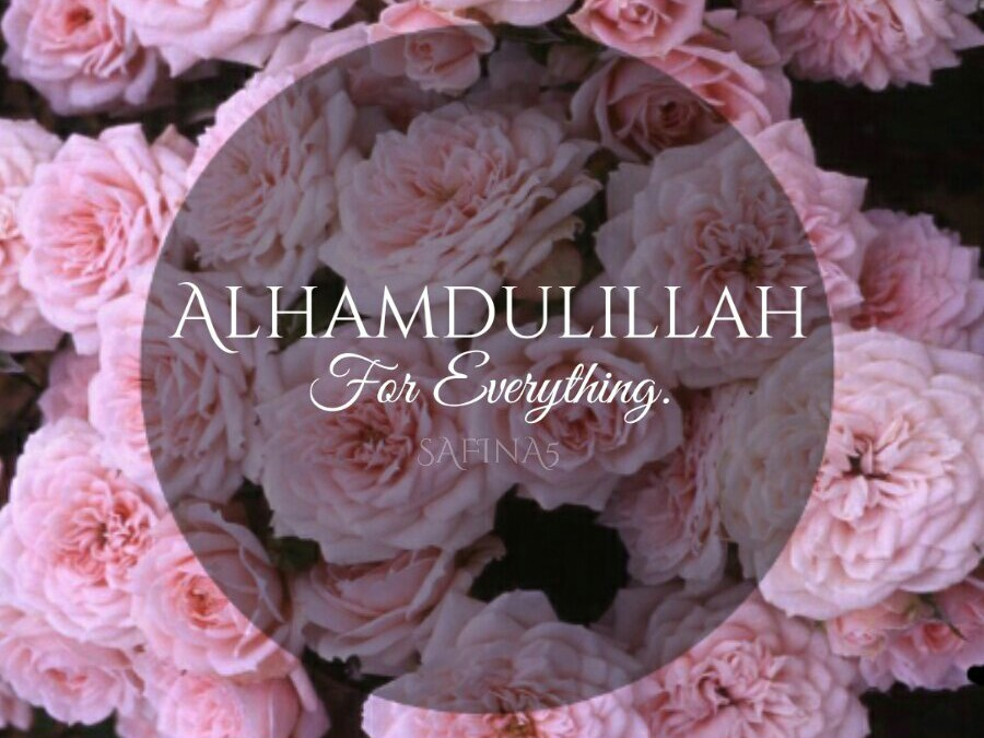 Sabr Quotes Wallpaper Safina5 Alhamdulillah For Everything