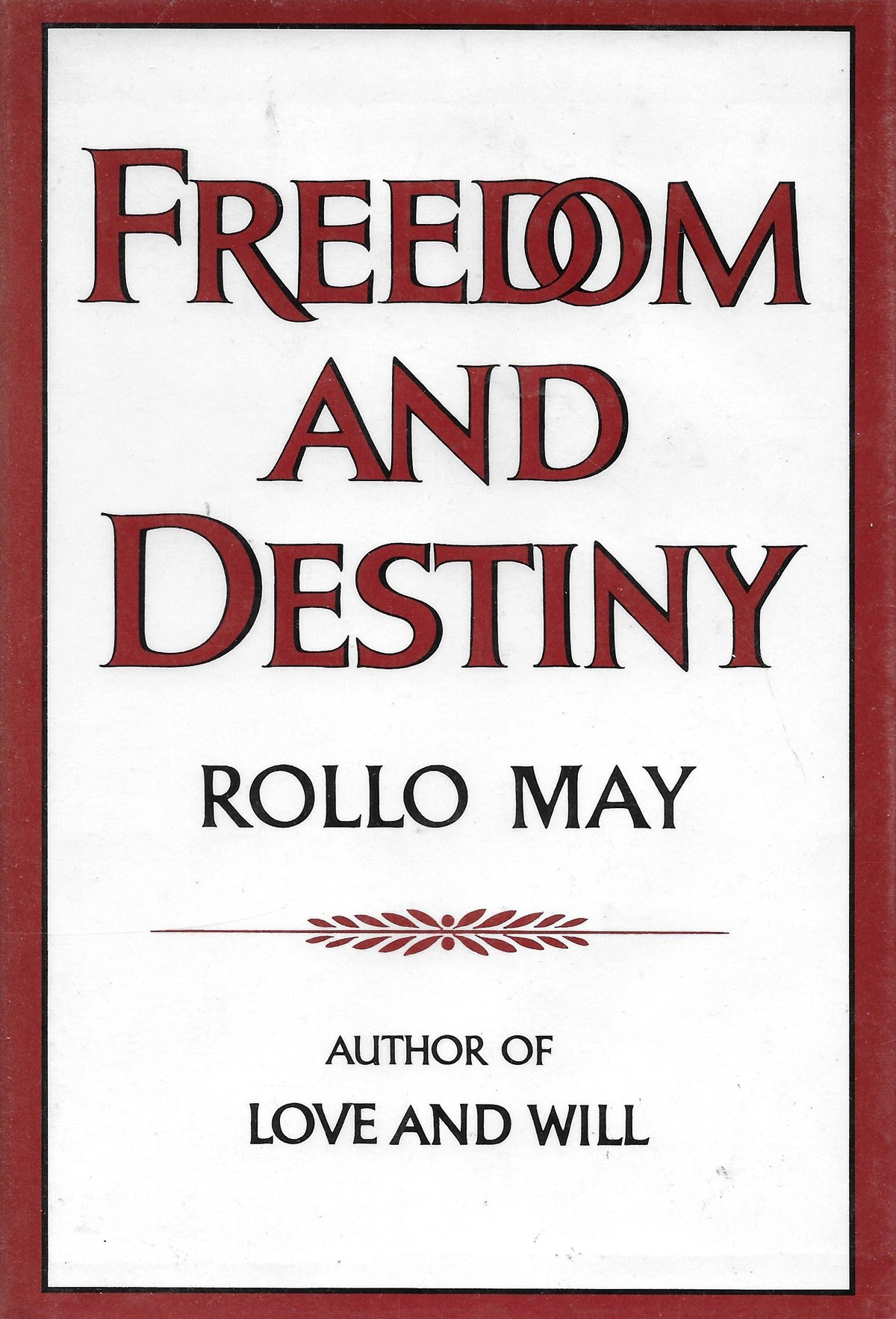 Rollo Express Freedom And Destiny Rollo May On The Constructiveness Of Despair