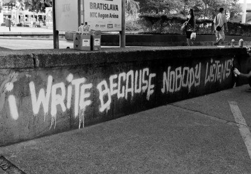 "widewalls-artmagazine:   ""I Write Because Nobody Listens"" by Cart1 in Slovakia #streetart http://www.widewalls.ch/defining-street-art/"