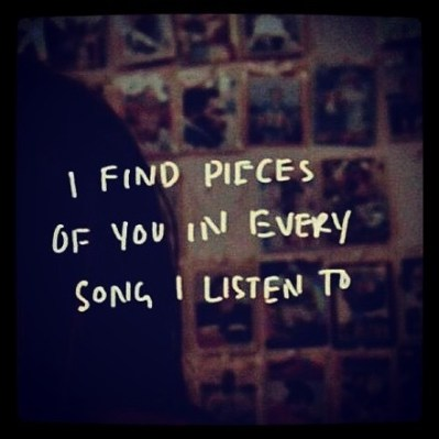 i find pieces of you in every song i listen to | Tumblr