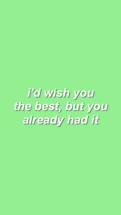 Sad Quotes Wallpaper For Iphone Lime Green Aesthetic Tumblr