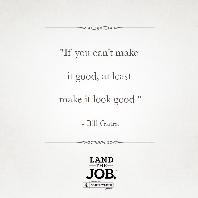 LAND THE JOB \u2013 Make a lasting first impression with your resume