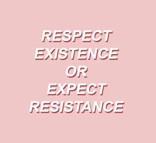 Hustle Hard Girl Wallpaper Respect Existence Or Expect Resistance On Tumblr