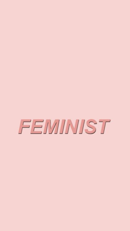 Feminist Quote Wallpapers Feminist Lockscreen Tumblr