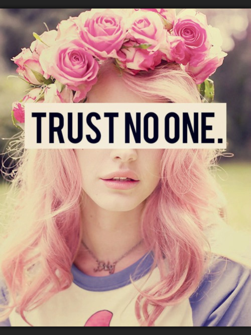 Never Trust On Girl Wallpaper Dont Trust Anyone On Tumblr