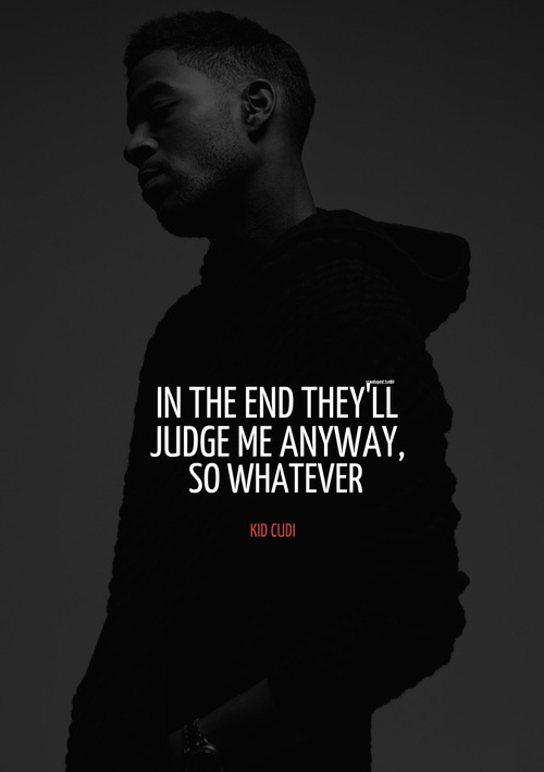 Inspirational Quotes Wallpaper Rapper Kid Cudi Quotes On Tumblr