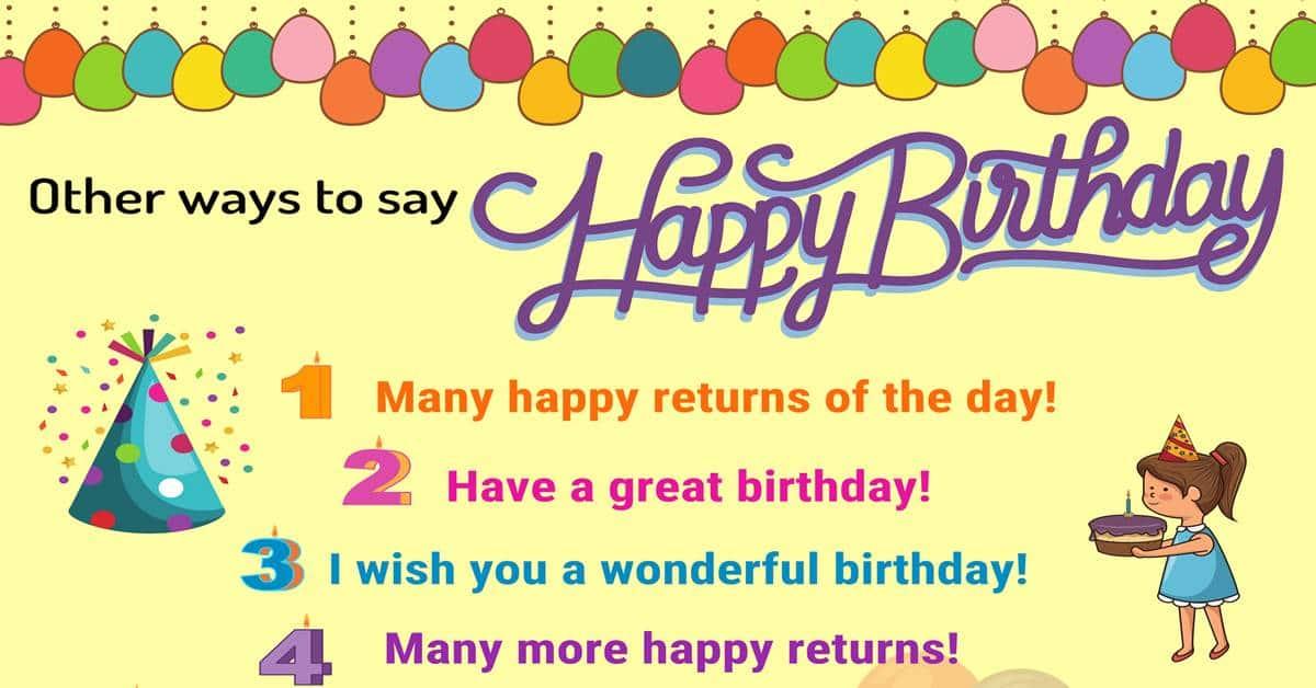 25+ Ways to Say HAPPY BIRTHDAY! in English - 7 E S L