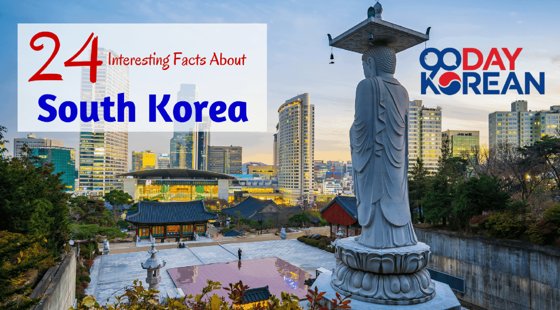 About South Korea 24 Interesting Facts About South Korea
