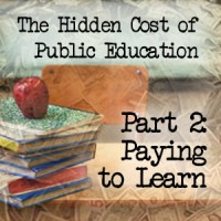 Paying to Learn: The Hidden Cost of Public Education, Part 2