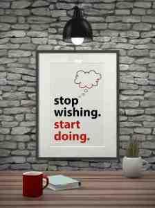 Beitragsbild zum Beitrag 15 Weisheiten, die Dein Leben verändern werden: Inspirational quote on picture frame over a dirty brick wall. STOP WISHING. START DOING.