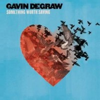 """GAVIN DEGRAW 5th STUDIO ALBUM """"SOMETHING WORTH SAVING"""" SET FOR RELEASE SEPTEMBER 9th"""