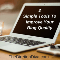 3 Simple Tools to Instantly Improve Your Blog Quality by Judy Davis, The Direction Diva