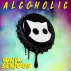 Why So Serious - Alcoholic (FREE DOWNLOAD)[Bass House]