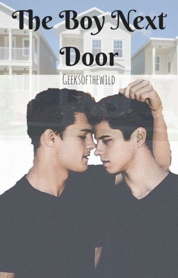 The Boy Next Door //Jylan - E.S.T. - Wattpad