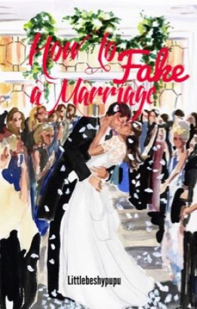 How to fake a marriage - Chapter 12 - Wattpad