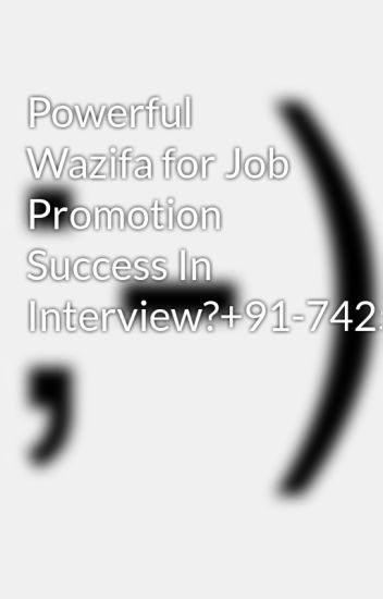 Powerful Wazifa for Job Promotion Success In Interview?+91