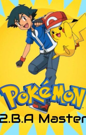 Pokémon  2BA Master (Private RP) - S Stands For Sunshine - Wattpad - ba stands for