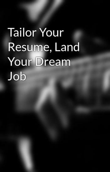 Tailor Your Resume, Land Your Dream Job - skillsyncer - Wattpad
