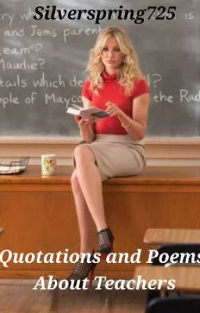 Quotations  Poems about Teachers - The Most Admired Teacher - Wattpad