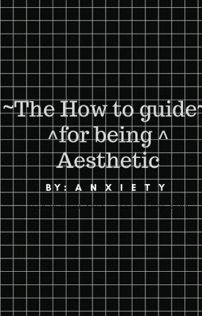 ☽The How To Guide For Being Aesthetic☽ - What Is an Aesthetic