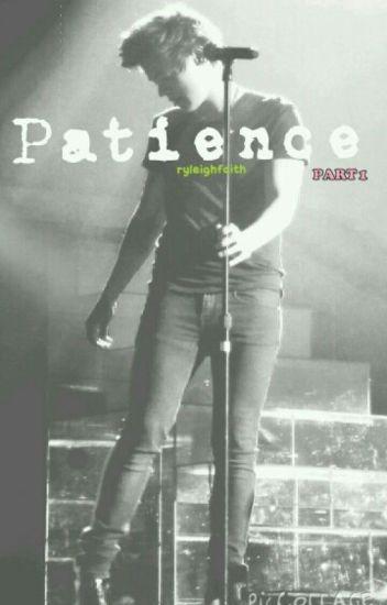 Patience hs PART 1 - hemmohoess - Wattpad