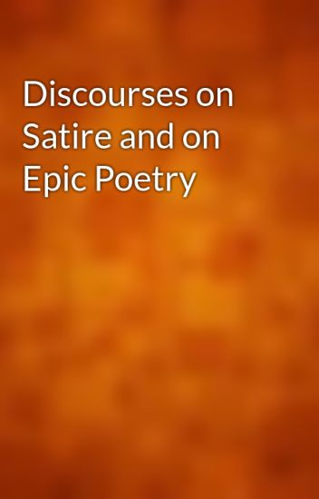 Discourses on Satire and on Epic Poetry - gutenberg - Wattpad