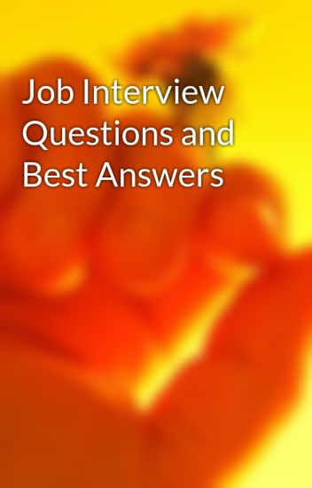 Job Interview Questions and Best Answers - dang_rei - Wattpad - Best Interview Answers