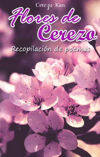 Flores de Cerezo (Recopilación de poemas) - Cerezo - Wattpad
