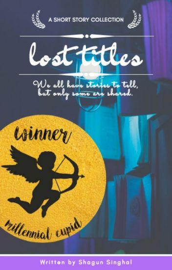 Lost Titles - Shagun Singhal - Wattpad